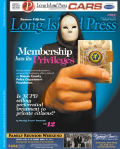"The March 31, 2011 Press cover story ""Membership Has Its Privileges"" sparked an investigation by the Nassau County District Attorney's Office the resulted in the felony conviction of Zachary Parker and the indictments of three ex-top cops."